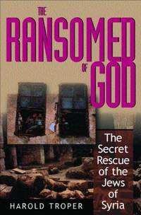 The Ransomed of God: The Secret Rescue of the Jews of Syria