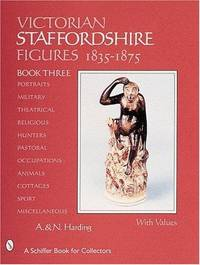 Victorian Staffordshire Figures 1835-1875: Volume 2