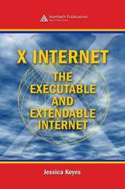X Internet; the executable and extendable Internet.