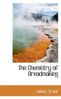 The Chemistry Of Breadmaking