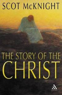 The Story of the Christ  The Life and Teachings of a Spiritual Master
