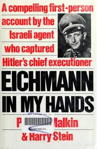 image of EICHMANN IN MY HANDS  a Compelling First-Person Account By the Israeli Agent Who Captured Hitler's Chief Executioner
