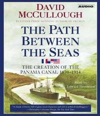 The Path Between the Seas: The Creation of the Panama Canal, 1870-1914 by  David McCullough - 2003 - from BookVistas and Biblio.com