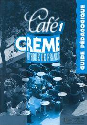 Cafe Creme: Guide Pedagogique 1 (French Edition)