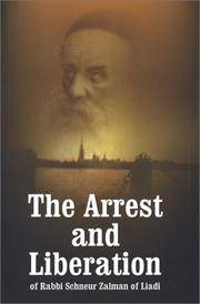 The Arrest and Liberation of Rabbi Schnuer Zalman of Liadi, the First Lubavitcher Rebbe