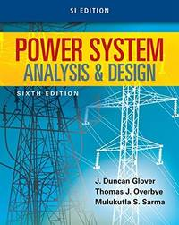 Power System Analysis and Design, SI Edition (6th Edition)