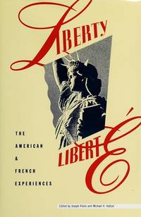 Liberty/Liberté The American and French Experiences (Woodrow Wilson Center Press)