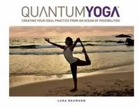 Quantum Yoga Creating Your Ideal Practice from an Ocean of Possibilities