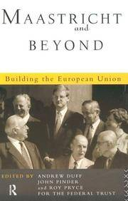 MAASTRICHT AND BEYOND: BUILDING THE EUROPEAN UNION