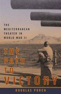THE PATH TO VICTORY - The Mediterranean Theater in World War II