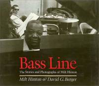 Bass Line: The Stories and Photographs of Milt Hinton  --Signed-- by  DAVID G  MILT and BERGER - Signed First Edition - 1988 - from Thomas Books and Biblio.com