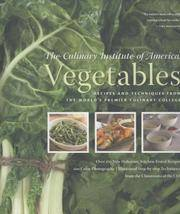 VEGETABLES : RECIPES AND TECHNIQUES FROM THE WORLD'S PREMIER CULINARY COLLEGE