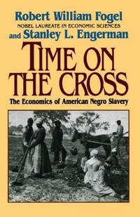 Time On the Cross - Evidence and Methods