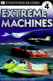 DK Readers: Extreme Machines (Level 4: Proficient Readers)