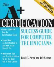 A+ Certification Success Guide for Computer Technicians