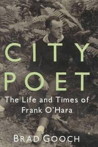 image of City Poet : The Life and Times of Frank O'Hara