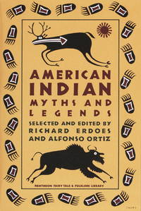 AMERICAN INDIAN MYTHS AND LEGENDS (Pantheon Fairy Tale and Folklore Library)