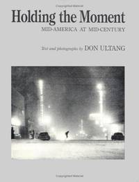 Holding the Moment: Mid-America at Mid-Century