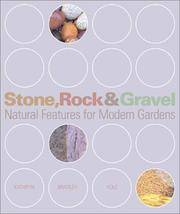 Stone, Rock & Gravel : Natural Features for Modern Gardens