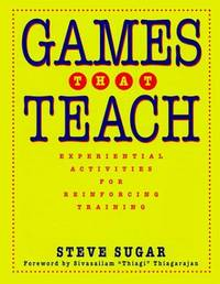 Games That Teach: Experiential Activities for Reinforcing Training