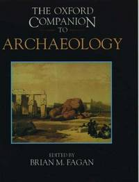 The Oxford Companion To Archaeology (Oxford Companions) - Used Books