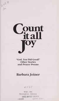 Count It All Joy!: God You Did Good! Other Stories & Prayer Poems