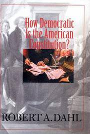 How Democratic Is the American Constitution? by  Robert A Dahl - First Edition - 2002-03-01 - from The Bookshelf (SKU: BMBXVH3689)