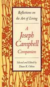 image of A Joseph Campbell Companion: Reflections on the Art of Living