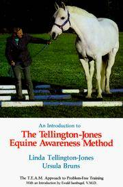 An Introduction to the Tellington-Jones Equine Awareness Method: The T.E.A.M. Approach to Problem-Free Training
