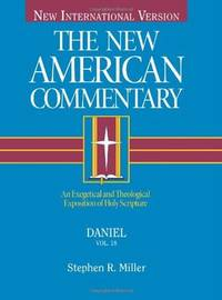 Daniel.  An Exegetical and Theological Expositon of the Holy Scripture.  (The New American Commentary, Volume 18).  New International Version.