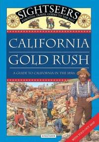 CALIFORNIA GOLD RUSH A Guide to California in the 1850's