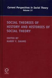Social Theories of History and Histories of Social Theory (Current Perspectives in Social Theory;...