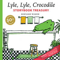 Lyle, Lyle, Crocodile Storybook Treasury (Lyle the Crocodile) [Hardcover] Waber, Bernard