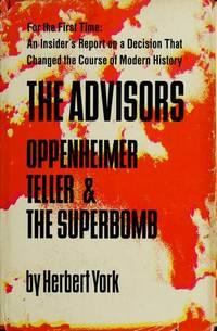 THE ADVISORS: OPPENHEIMER, TELLER, AND THE SUPERBOMB