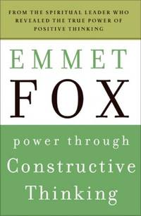 POWER THROUGH CONSTRUCTIVE THINKING (new edition)