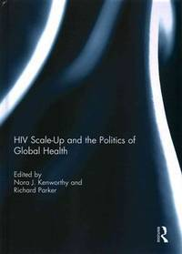 HIV Scale-Up and the Politics of Global Health
