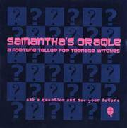 Samantha's Oracle ~ A Fortune Teller For Teenage Witches ~ Ask a Question and See Your Future