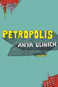 Petropolis (SIGNED) by  Anya Ulinich - Signed First Edition - 2007 - from Russian Hill Bookstore (SKU: 52725)