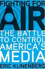 Fighting for Air : The Battle to Control America's Media