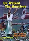 image of He Walked the Americas: The Trail of the Prophet
