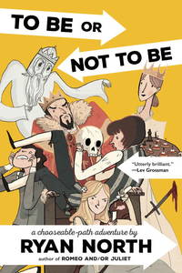 To Be or Not To Be: A Chooseable-Path Adventure by  Ryan North - Paperback - from Bonita (SKU: 0735212198.S)