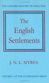 The English Settlements. The Oxford History of England