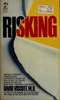 Risking: How to face the crucial choices that will help you make the most of your life David...