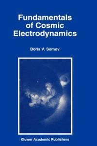 Fundamentals of Cosmic Electrodynamics