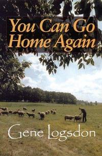 You Can Go Home Again: Adventures of a Contrary Life.