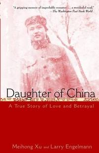 Daughter of China: A True Story of Love and Betrayal: A True Story of Love and Betrayal