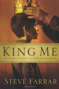 King Me: What Every Son Wants And Needs from His Father [Paperback] by Farrar