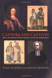 Captors and Captives : the 1704 French and Indian raid on Deerfield