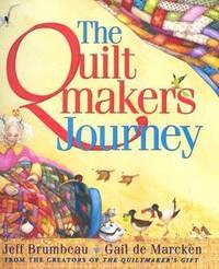 The Quilt Makers Journey (Signed By (Jeff Brumbeau & Gail De Marcken )