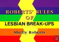 Roberts' Rules of Lesbian Break-ups